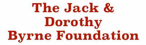The Jack & Dorothy Byrne Foundation