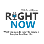 Right Now podcast with Jill Bjerke