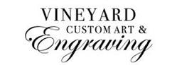 Vineyard- Custom Engraving