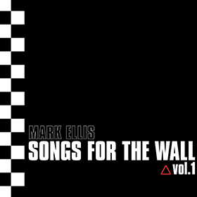 Songs For The Wall Vol.1