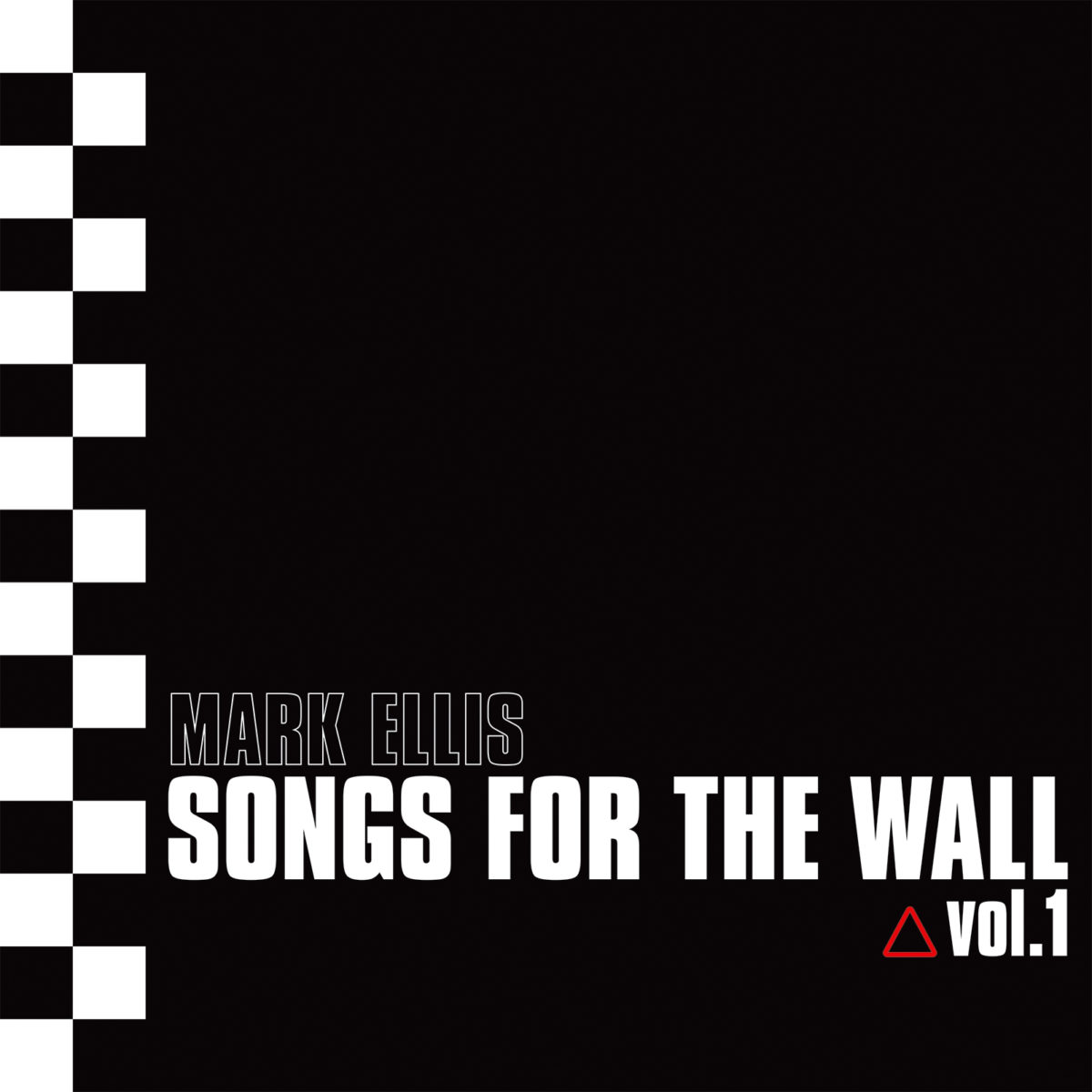 Mark Ellis – Songs For The Wall Vol.1