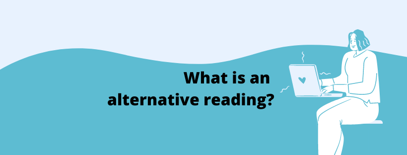 What is an alternative reading?