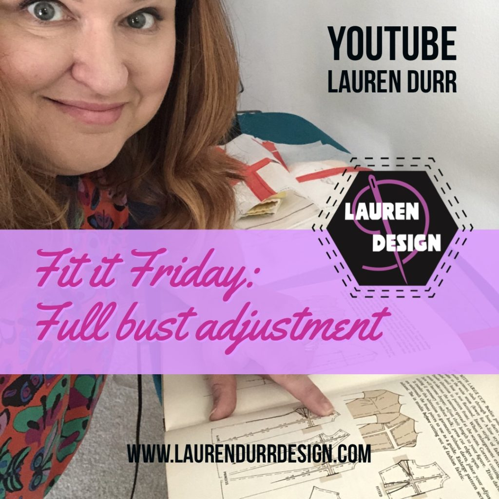 Title card for LaurenDurrDesign youtube channel on how to create a full bust adjustment, Lauren is smiling at the camera while pointing to a drawing of the alteration in the vogue sewing book