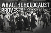 What the Holocaust™ Proves