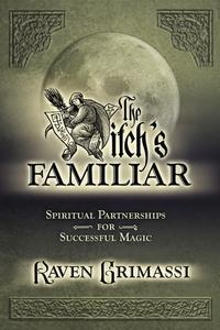 The Witch's Familiar – Spiritual Partnership for Successful Magic