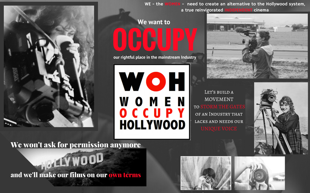 WE the WOMEN need to create an alternative to Hollywood a real renewed INDEPENDENT cinema