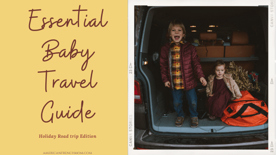 Essential Baby Travel Guide. A Holiday Road Trip Edition