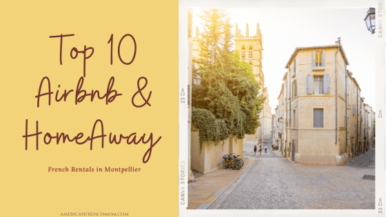 Top 10 Airbnb and HomeAway French Rentals in Montpellier