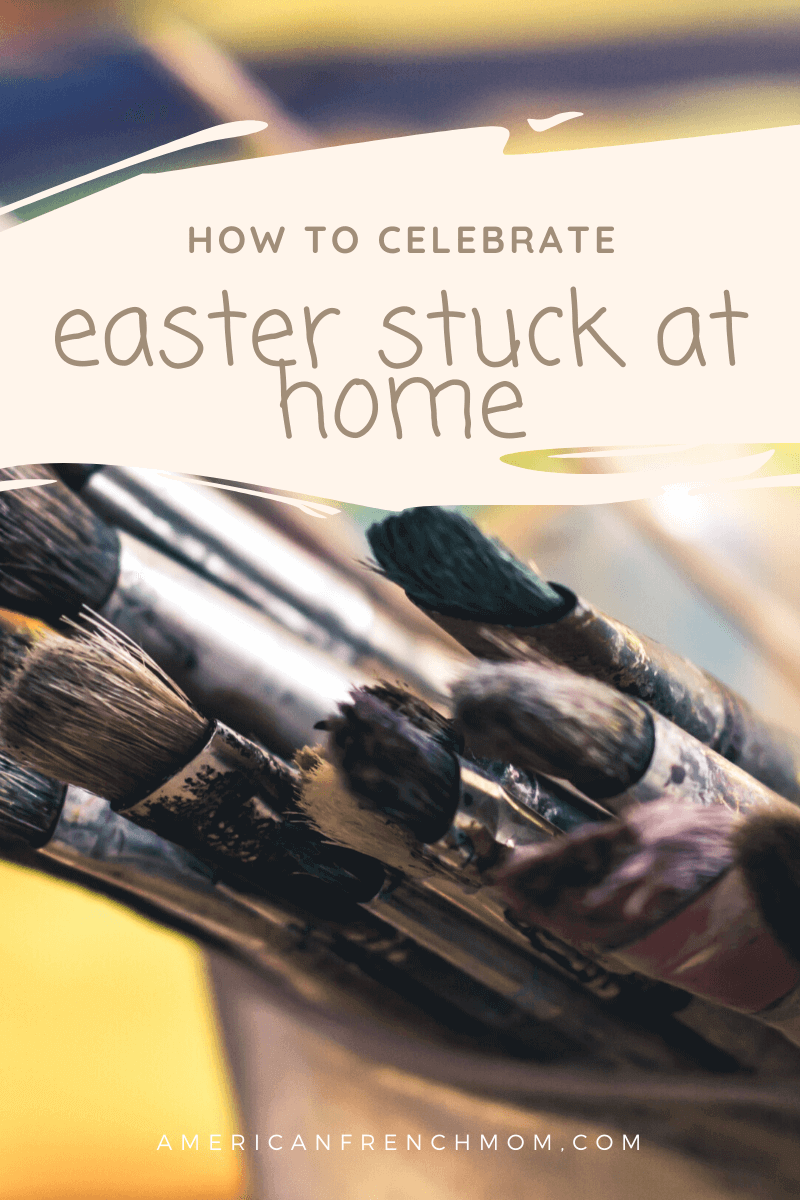 How to celebrate easter stuck at home