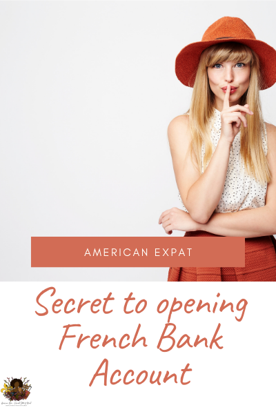 Secret to opening French Bank Account