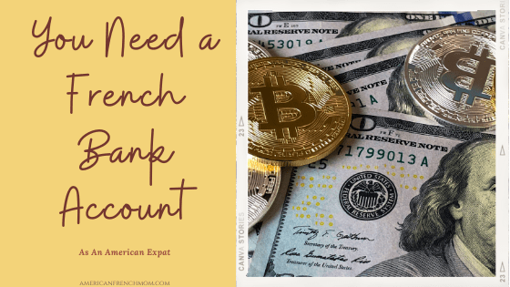 You need a French bank account as an American Expat