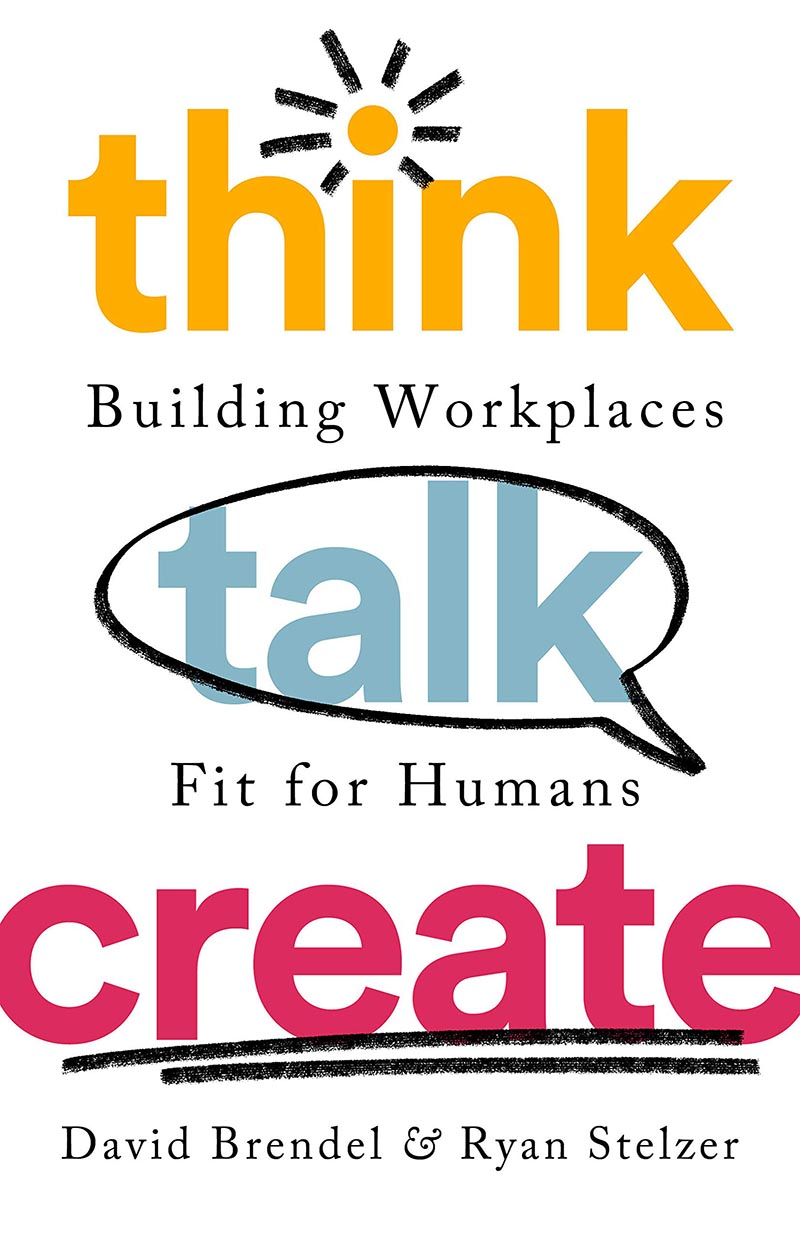 Building better workplaces: Think Talk Create