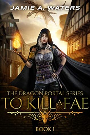 To Kill a Fae by  Jamie A. Waters – Review
