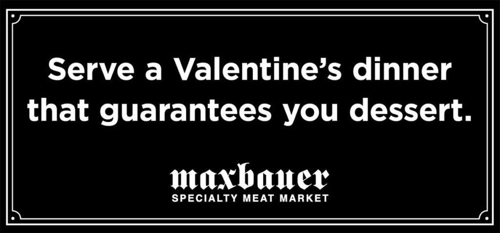 Valentine's billboard for Maxbauer Specialty Meat Market