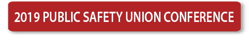 2019 PUBLIC SAFETY UNION CONFERENCE