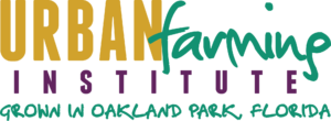 Urban Farming Institute Grown in Oakland Park