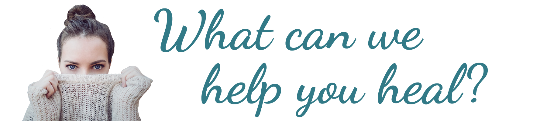 What can we help you heal?