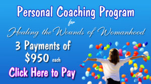 Healing the Wounds of Womanhood Personal Coaching Progam 3 Monthly Payments