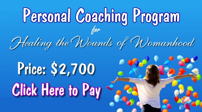 Healing the Wounds of Womanhood Personal Coaching Progam Full Payment