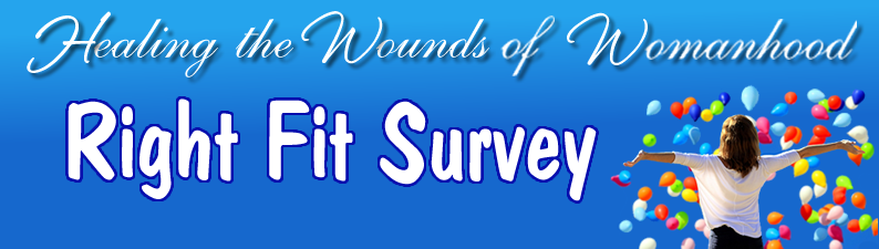 Right Fit Survey for Healing the Wounds of Womanhood