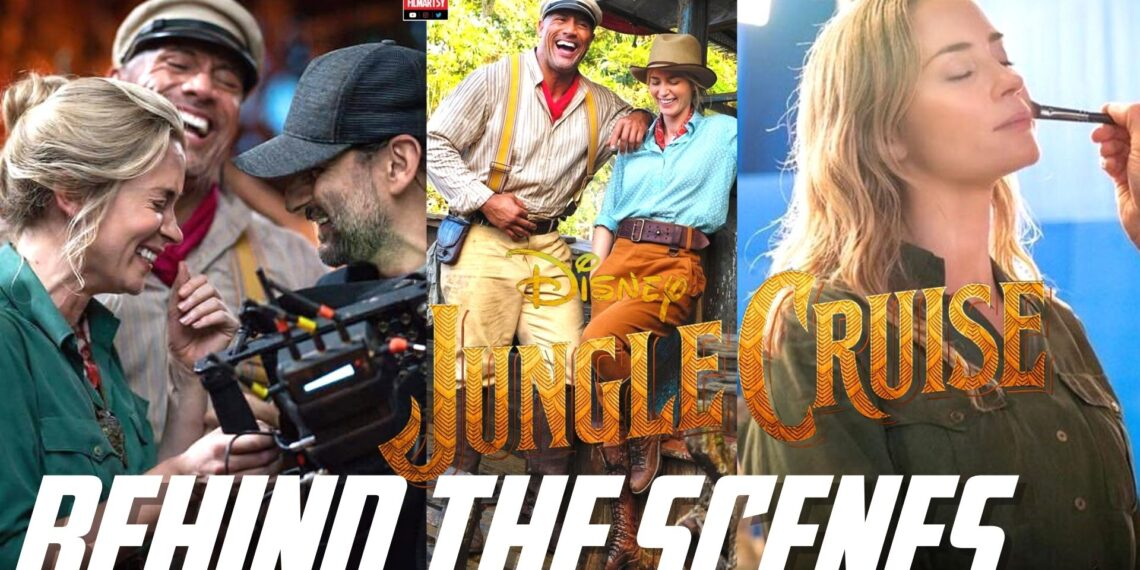 Jungle Cruise Behind The Scenes And Bloopers