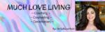 Much Love Living
