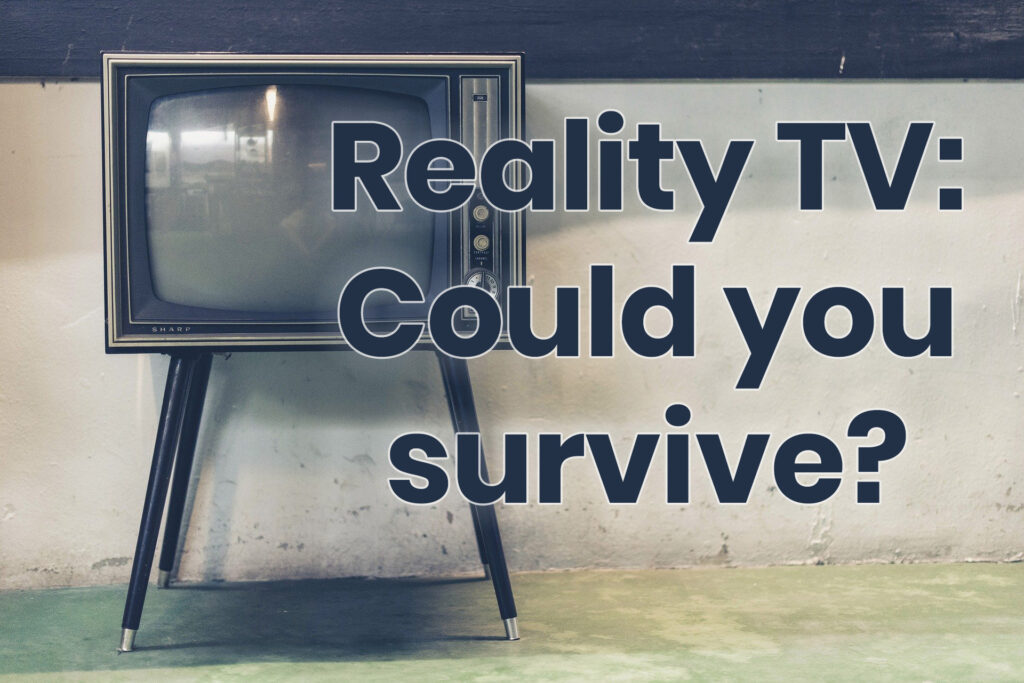 Could You Survive These 5 Reality TV Shows