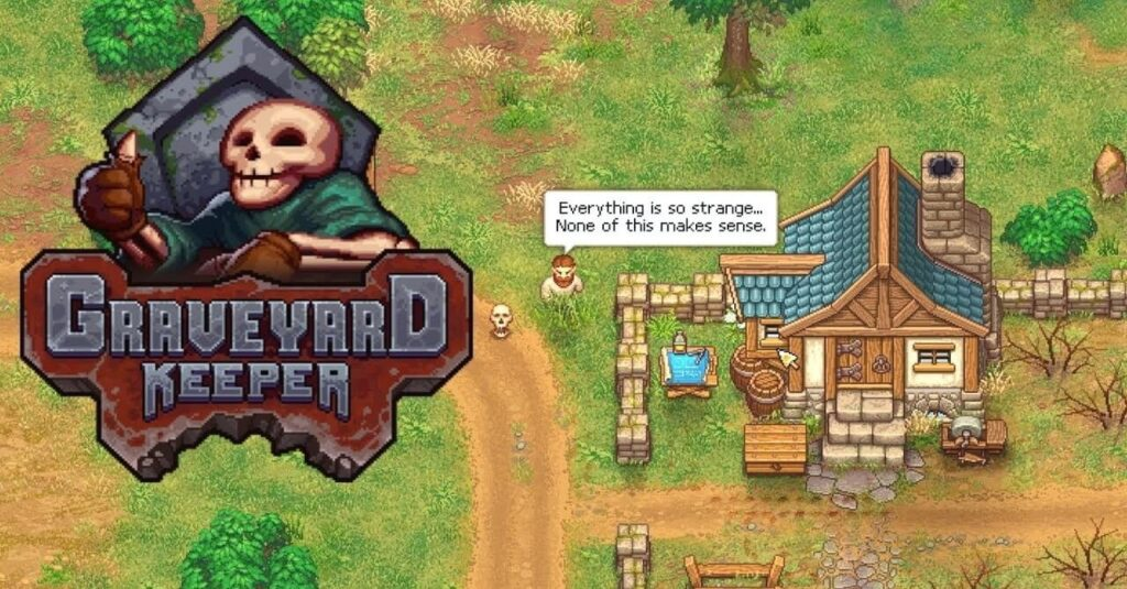 """Graveyard Keeper logo with house and player character saying, """"Everything is so strange...None of this makes sense."""""""