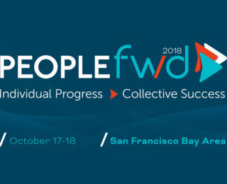 PeopleFWD 2018: Where Business Leaders and HR Luminaries Learn How to Help Their Employees Excel and Organizations Achieve