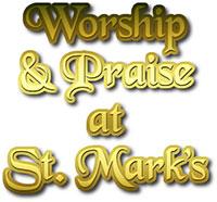 Worship and Praise at St. Mark