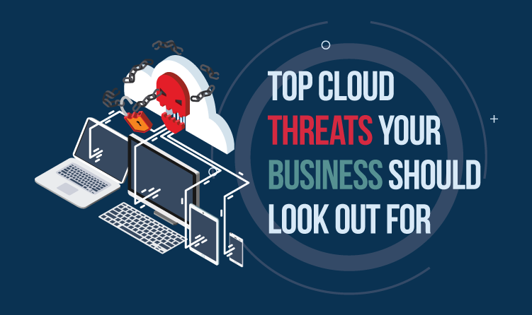 Top Cloud Threats Your Business Should Look Out For
