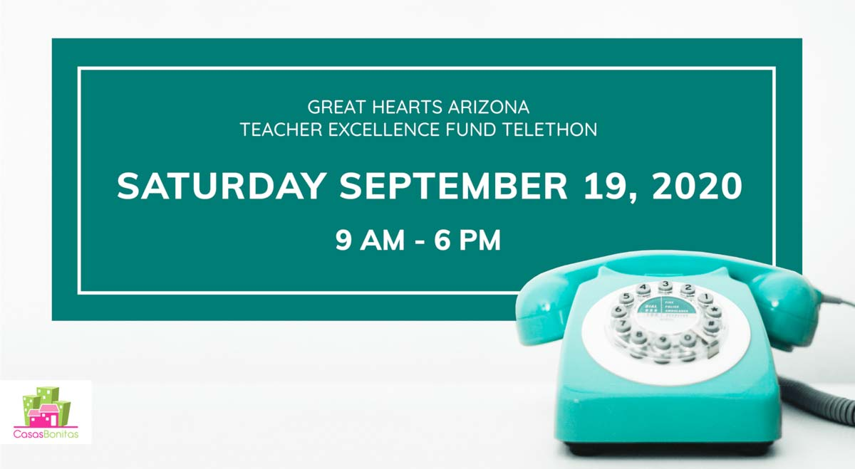 Great Hearts Arizona Teacher Excellence Fund Telethon Saturday September 19, 2020 9 AM - 6PM