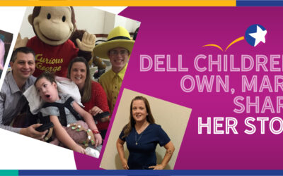 Dell Children's Own, Marty Shares Her Story