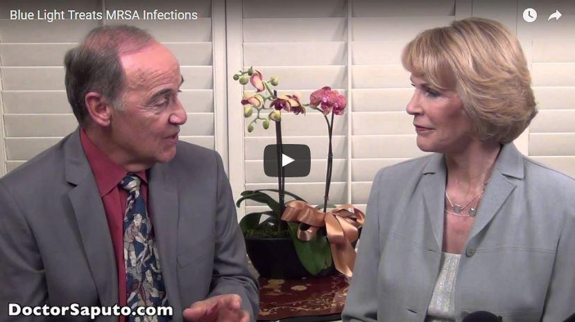 *VIDEO* Blue Light Treats MRSA Infections   By Dr. Saputo