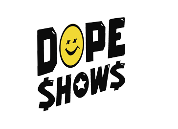Dope Shows