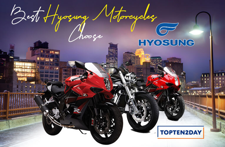 Best Hyosung Motorcycles  Choose
