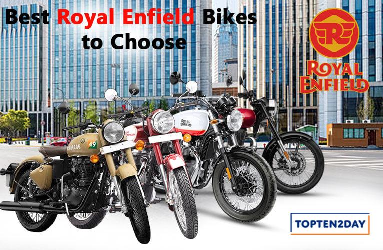 Best Royal Enfield Bikes to Choose