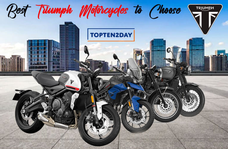 Best Triumph Motorcycles to Choose