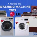 A Guide to LG Washing Machine 2021