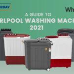A Guide to Whirlpool Washing Machine 2021