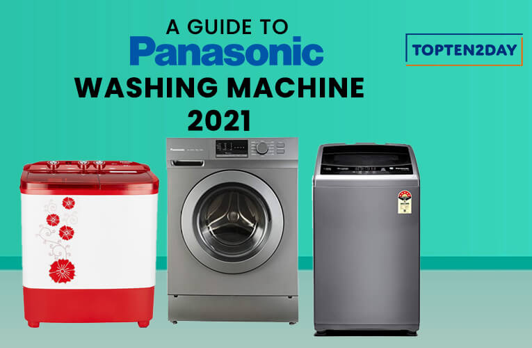 A Guide to Panasonic Washing Machine 2021