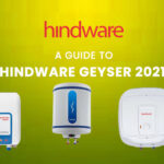 A Guide to Hindware Geyser 2021