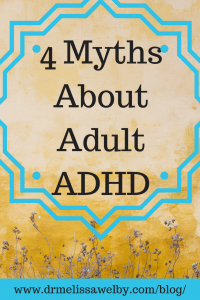 ADHD myths can get in the way of people seeking treatment. Adult ADHD can cause significant challenges in relationships, employment, and self-esteem for people who are not adequately treated. Don't fall for the myths about ADHD. ADHD is a genetically inherited disorder.