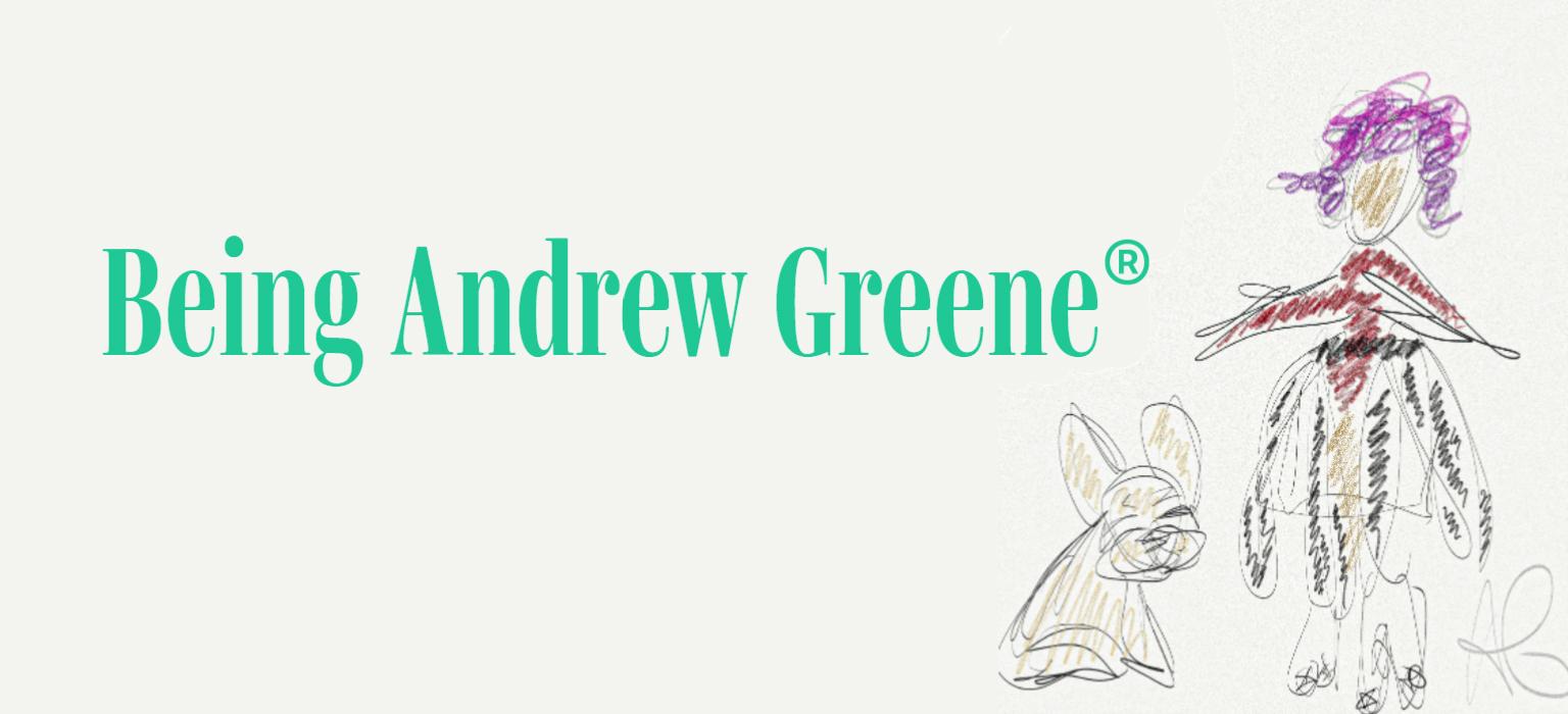 Being Andrew Greene