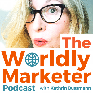 The Worldly Marketer Podcast with Kathrin Bussmann - an interview-style audio show about global marketing issues