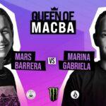 Queen of Macba Mars Barrera VS Marina Gabriela