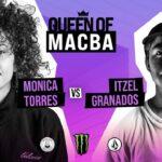 Queen of Macba Monica Torres VS Itzel Granados