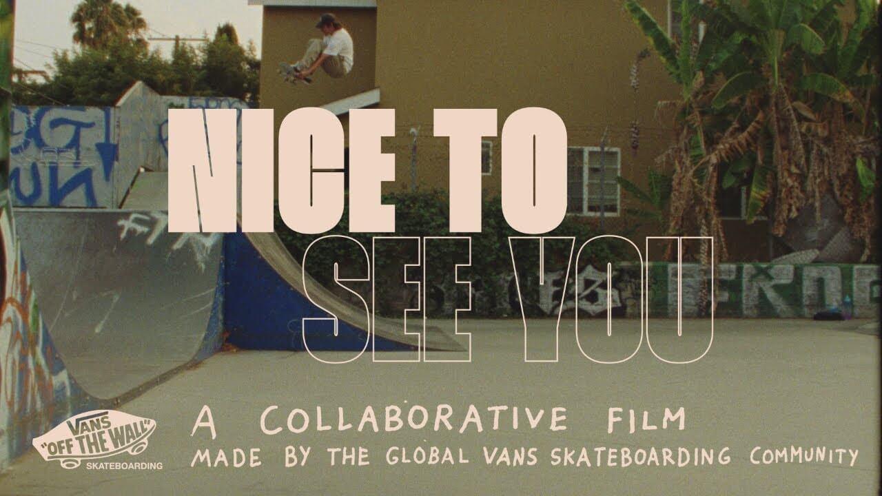 Vans Nice To See You Skate Video