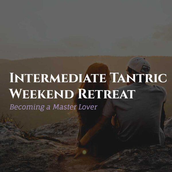 Intermediate Tantric Weekend Retreat