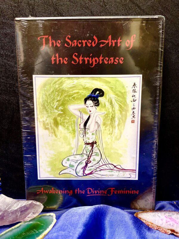 The Sacred Art of the Striptease: Awakening the Divine Feminine
